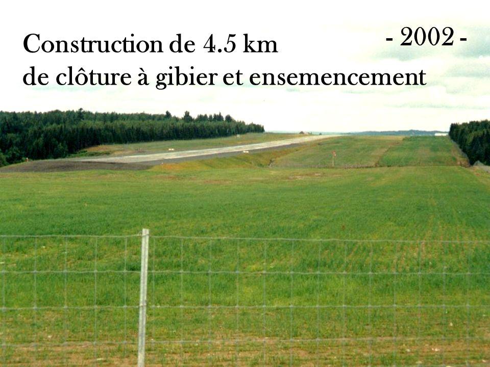 Construction de 4.5 km de clôture à gibier et ensemencement - 2002 -