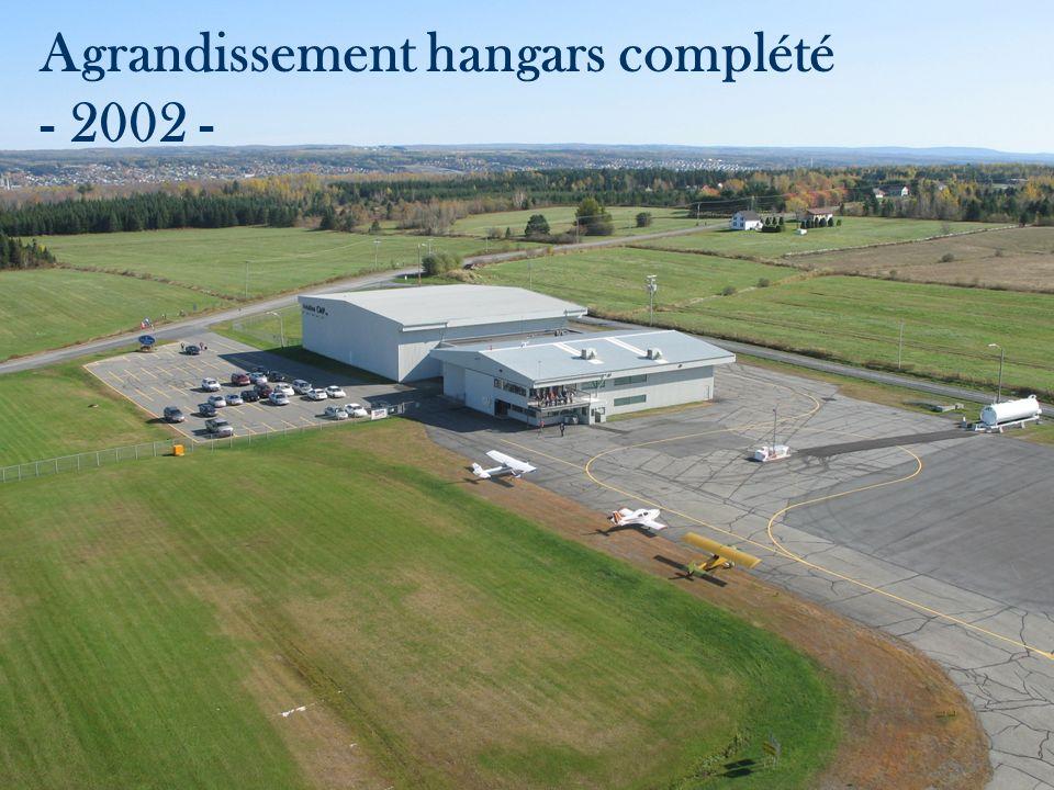 Agrandissement hangars complété - 2002 -