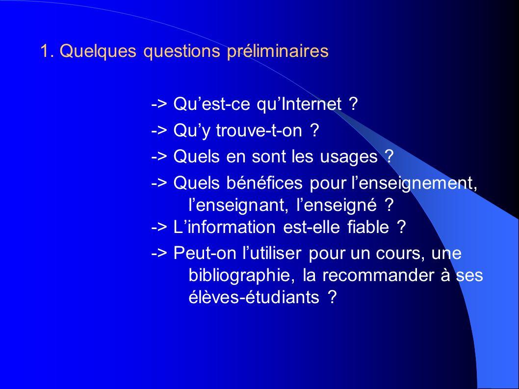 1. Quelques questions préliminaires -> Quest-ce quInternet .