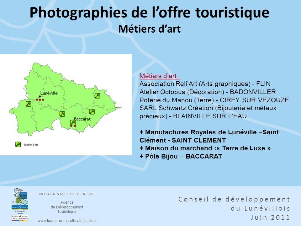 MEURTHE & MOSELLE TOURISME Agence de Développement Touristique www.tourisme-meurtheetmoselle.fr Conseil de développement du Lunévillois Juin 2011 Phot