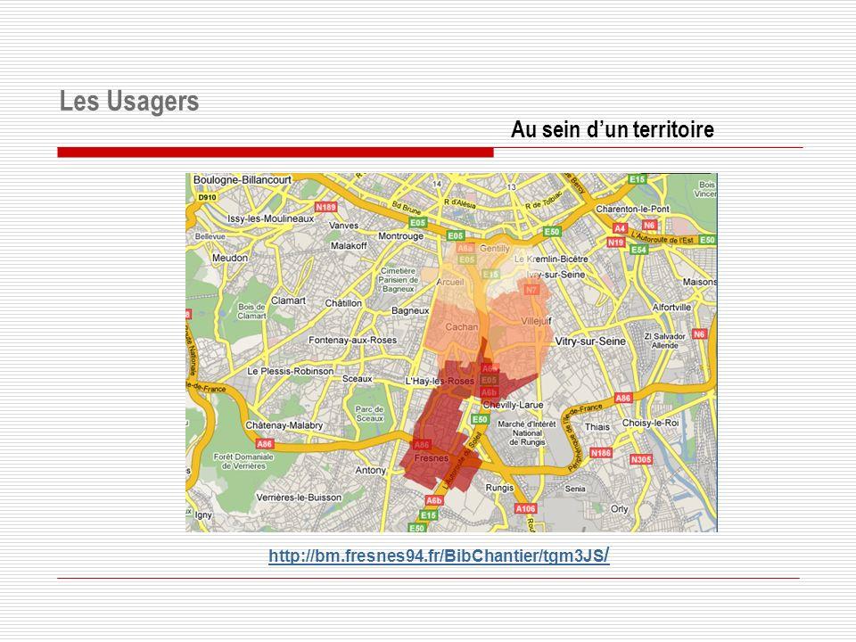 Au sein dun territoire Les Usagers http://bm.fresnes94.fr/BibChantier/tgm3JS /