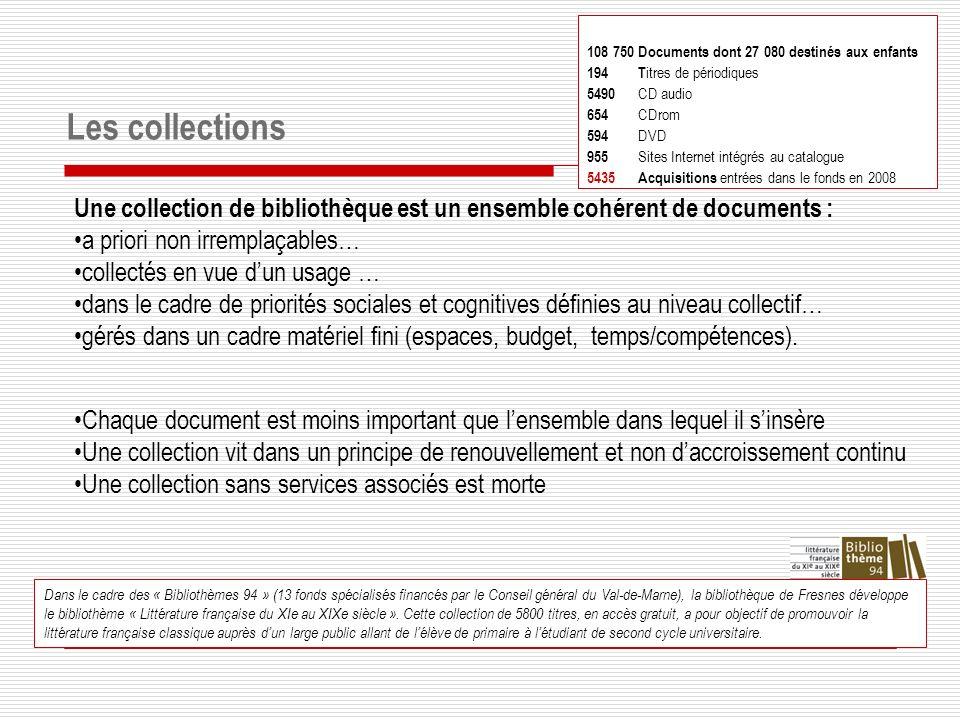 Les collections Dans le cadre des « Bibliothèmes 94 » (13 fonds spécialisés financés par le Conseil général du Val-de-Marne), la bibliothèque de Fresnes développe le bibliothème « Littérature française du XIe au XIXe siècle ».