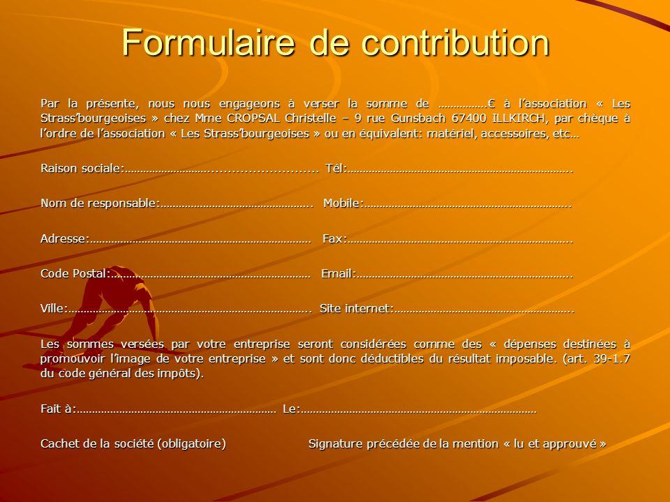 Formulaire de contribution Par la présente, nous nous engageons à verser la somme de ……………. à lassociation « Les Strassbourgeoises » chez Mme CROPSAL