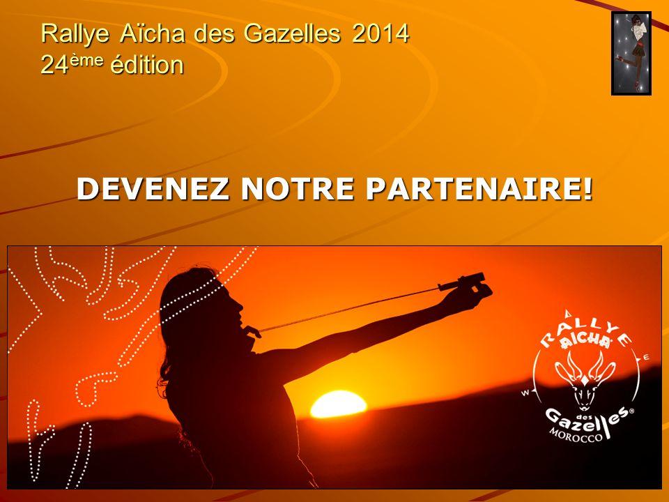 Rallye Aïcha des Gazelles 2014 24 ème édition DEVENEZ NOTRE PARTENAIRE!