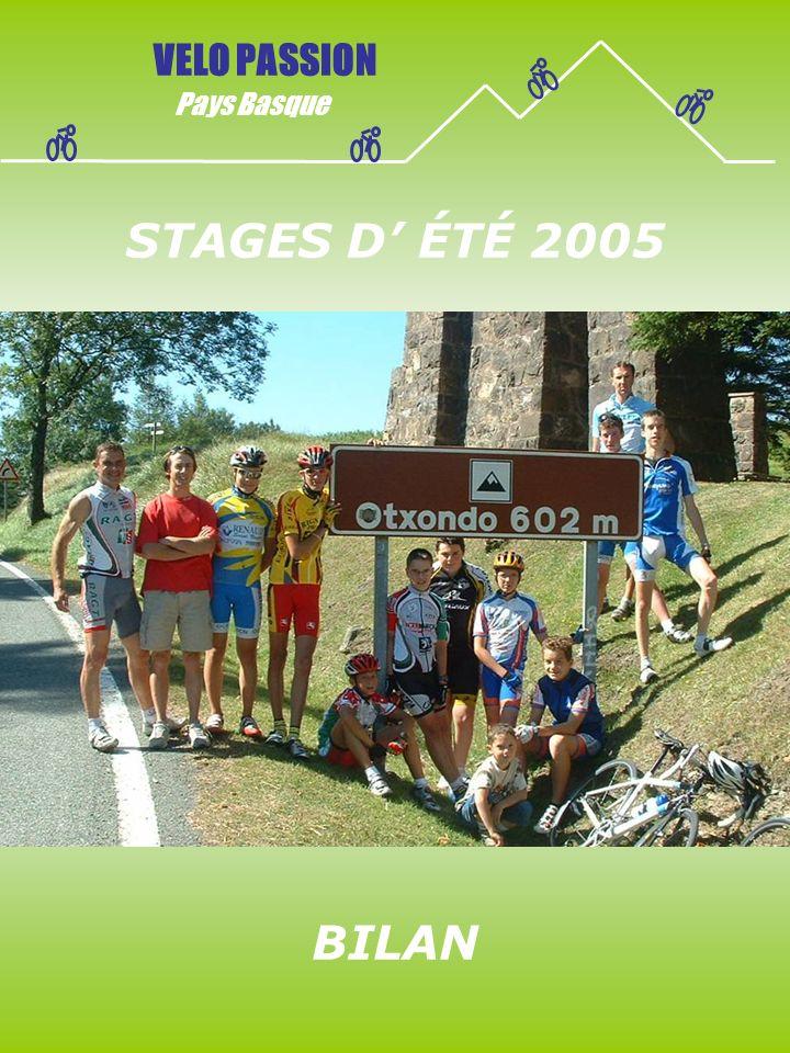 STAGES D ÉTÉ 2005 VELO PASSION Pays Basque BILAN