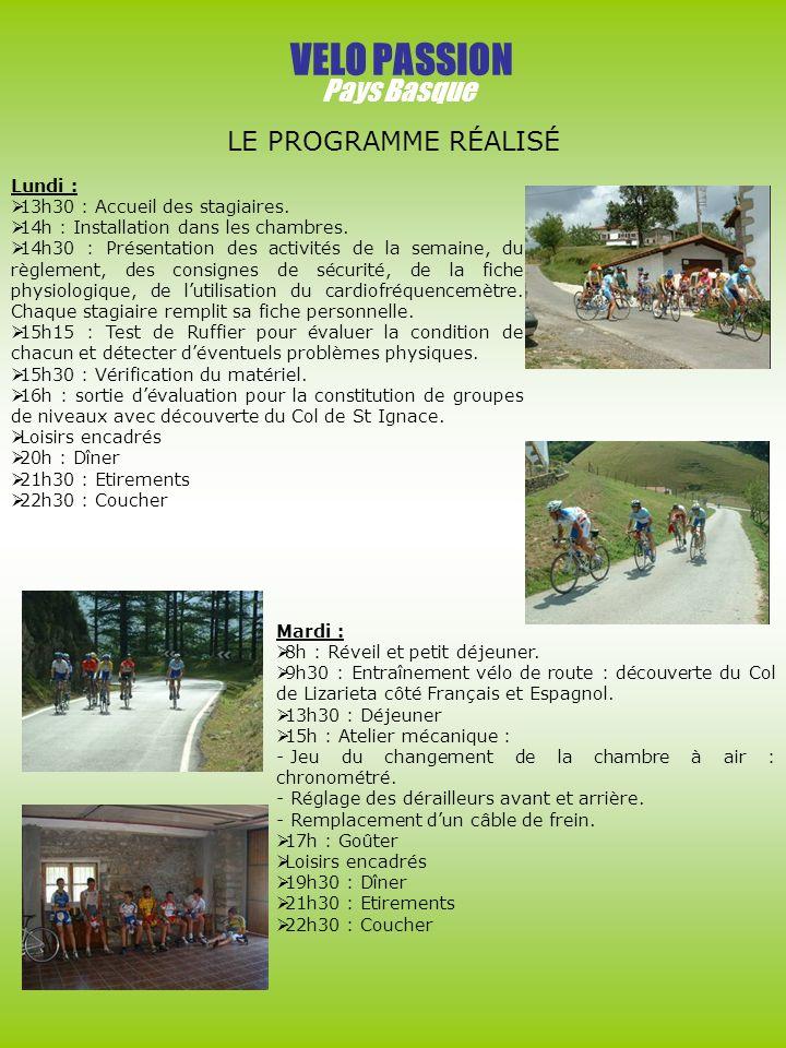 VELO PASSION Pays Basque LE PROGRAMME RÉALISÉ Lundi : 13h30 : Accueil des stagiaires.