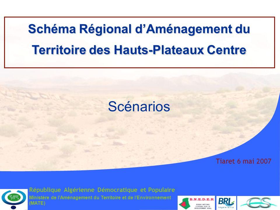 Ministère de lAménagement du Territoire et de lEnvironnement (MATE) Tiaret 6 mai 2007 Schéma Régional dAménagement du Territoire des Hauts-Plateaux Ce