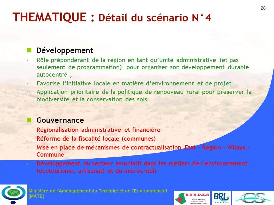 28 Ministère de lAménagement du Territoire et de lEnvironnement (MATE) THEMATIQUE : Détail du scénario N°4 Développement -Rôle prépondérant de la régi