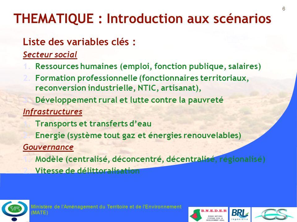 6 Ministère de lAménagement du Territoire et de lEnvironnement (MATE) THEMATIQUE : Introduction aux scénarios Liste des variables clés : Secteur socia