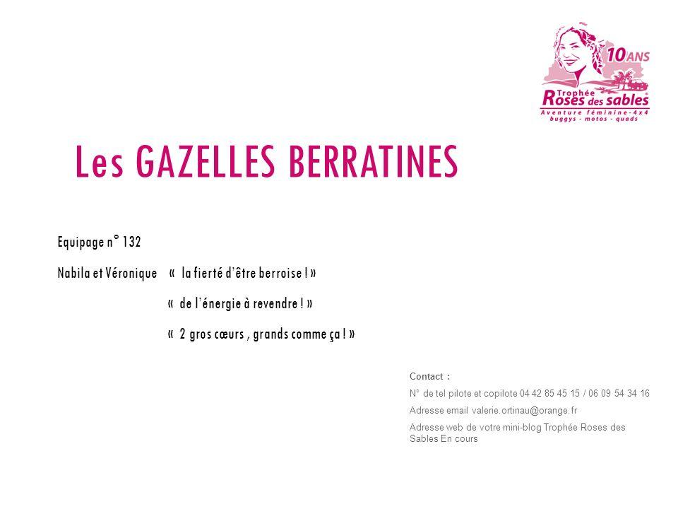Les GAZELLES BERRATINES Equipage n° 132 Nabila et Véronique « la fierté dêtre berroise ! » « de lénergie à revendre ! » « 2 gros cœurs, grands comme ç