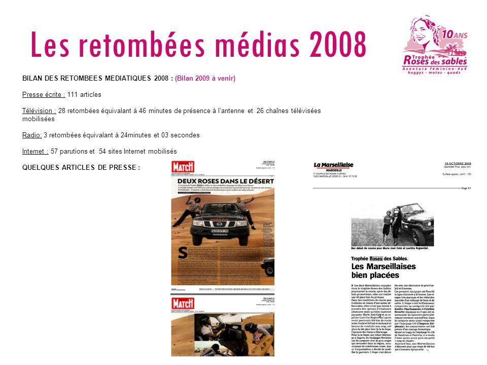 Les retombées médias 2008 BILAN DES RETOMBEES MEDIATIQUES 2008 : (Bilan 2009 à venir) Presse écrite : 111 articles Télévision : 28 retombées équivalan