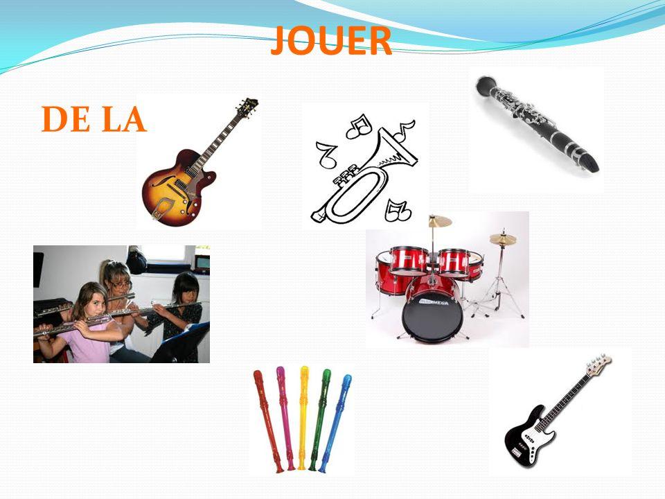 JOUER DE LA