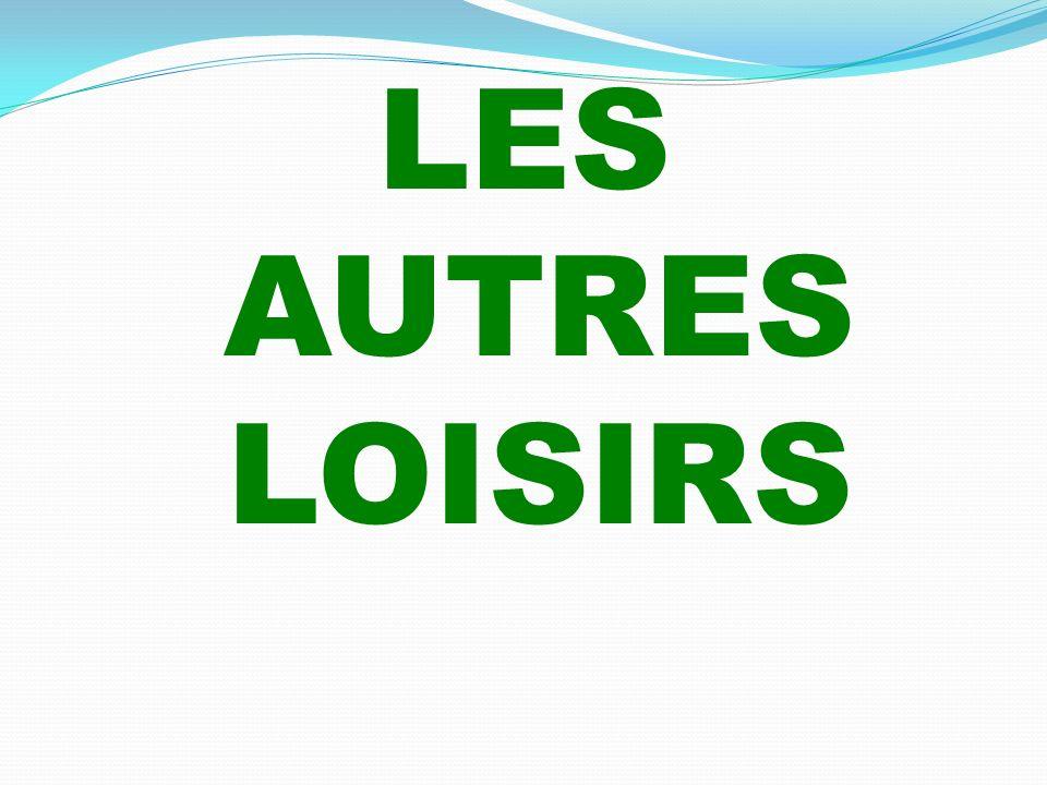 LES AUTRES LOISIRS