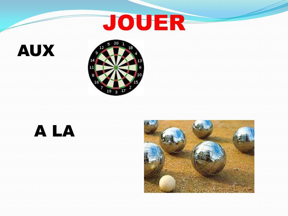 JOUER AUX A LA