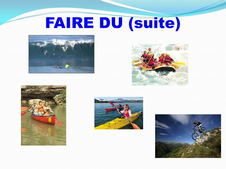 FAIRE DU (suite)