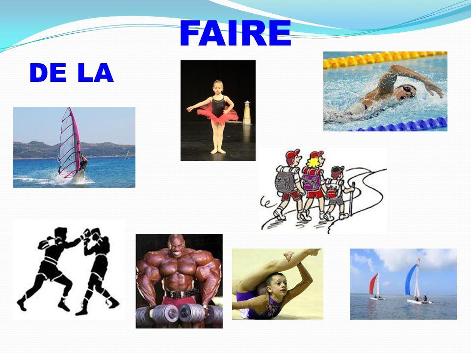 FAIRE DE LA