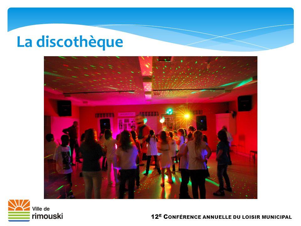 La discothèque 12 E C ONFÉRENCE ANNUELLE DU LOISIR MUNICIPAL
