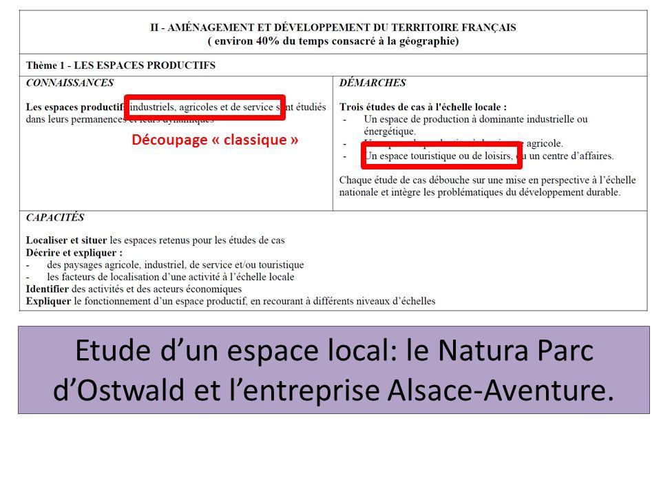 Découpage « classique » Etude dun espace local: le Natura Parc dOstwald et lentreprise Alsace-Aventure.