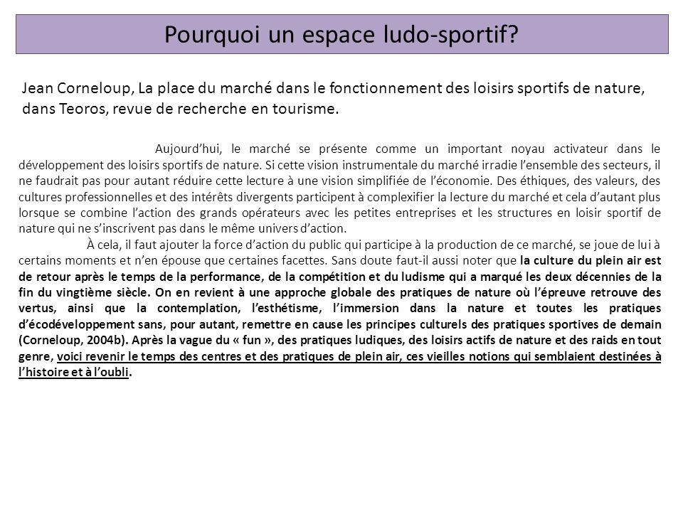 Aujourdhui, le marché se présente comme un important noyau activateur dans le développement des loisirs sportifs de nature.