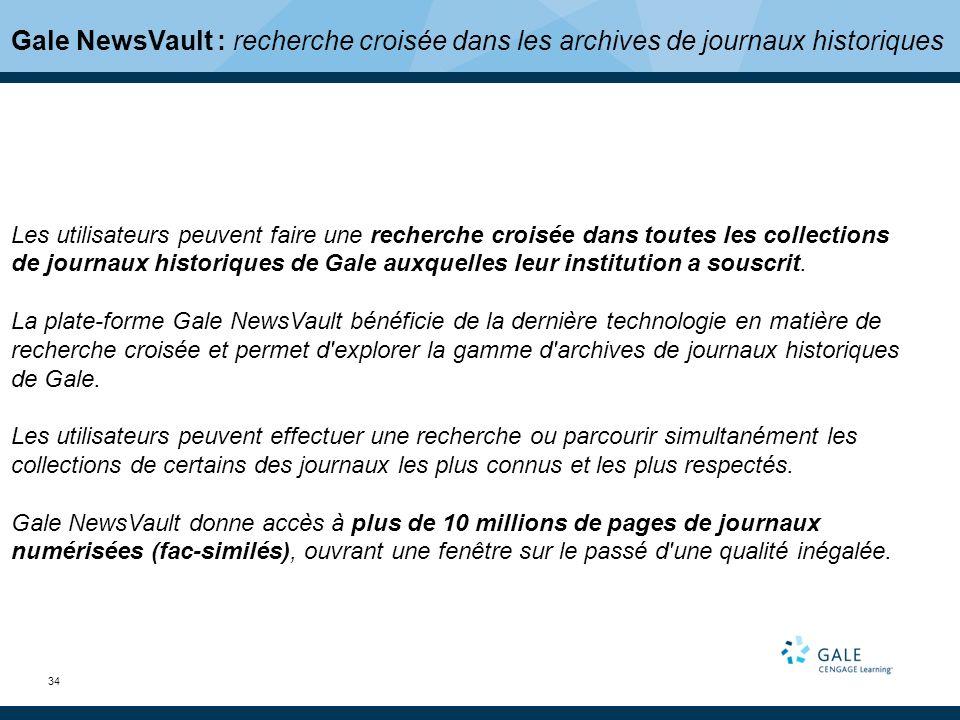 34 Gale NewsVault : recherche croisée dans les archives de journaux historiques Les utilisateurs peuvent faire une recherche croisée dans toutes les collections de journaux historiques de Gale auxquelles leur institution a souscrit.