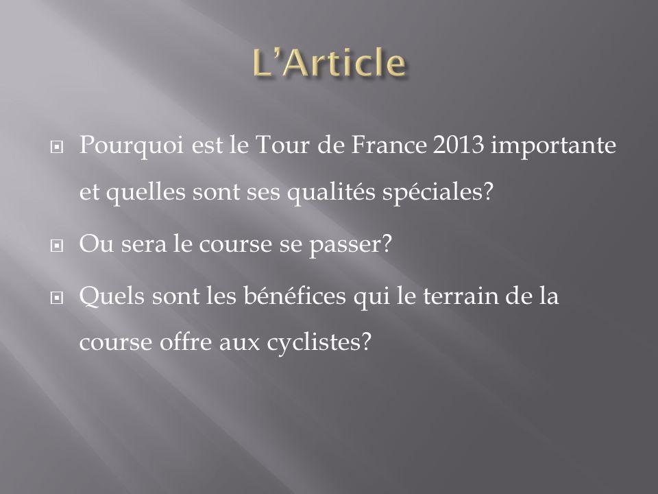 Pourquoi est le Tour de France 2013 importante et quelles sont ses qualités spéciales.