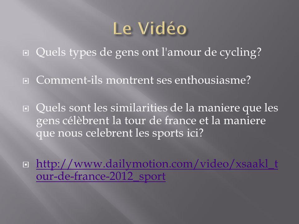 Quels types de gens ont l'amour de cycling? Comment-ils montrent ses enthousiasme? Quels sont les similarities de la maniere que les gens célèbrent la