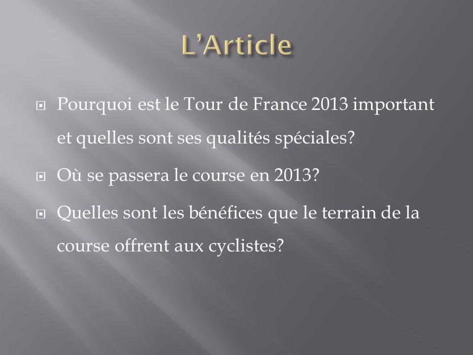 Pourquoi est le Tour de France 2013 important et quelles sont ses qualités spéciales? Où se passera le course en 2013? Quelles sont les bénéfices que