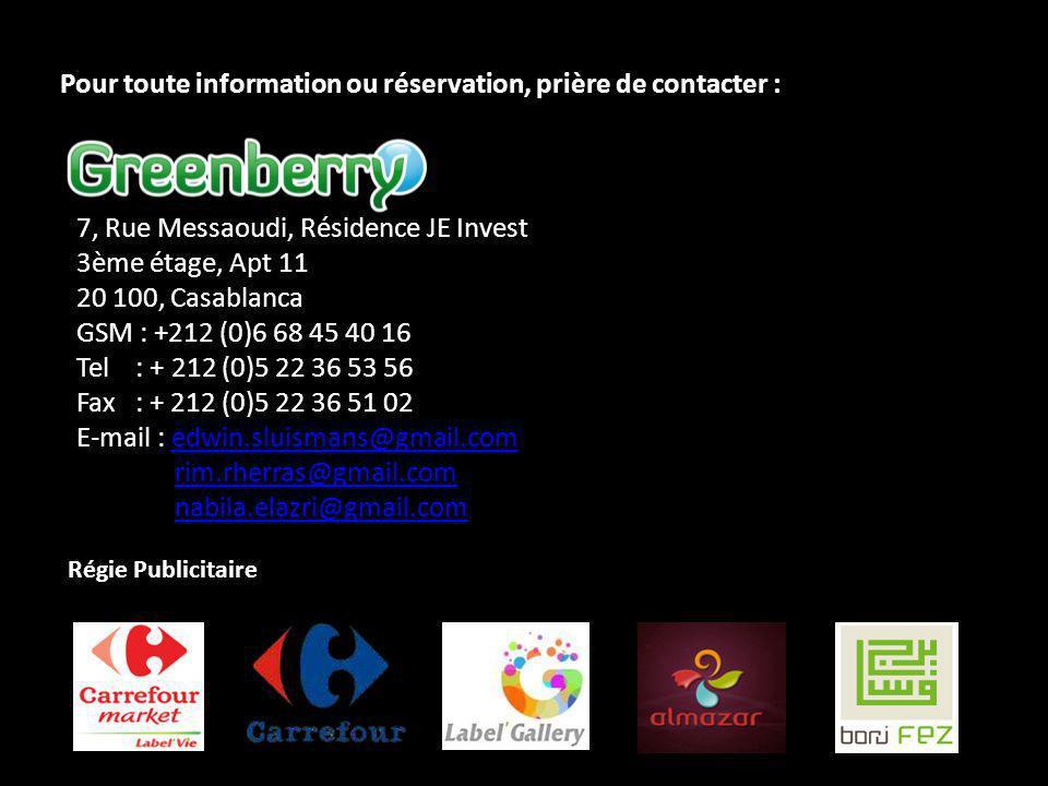 Pour toute information ou réservation, prière de contacter : 7, Rue Messaoudi, Résidence JE Invest 3ème étage, Apt 11 20 100, Casablanca GSM : +212 (0