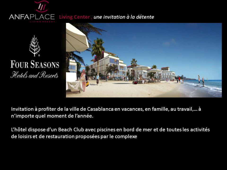 Living Center, une invitation à la détente Invitation à profiter de la ville de Casablanca en vacances, en famille, au travail,… à nimporte quel momen