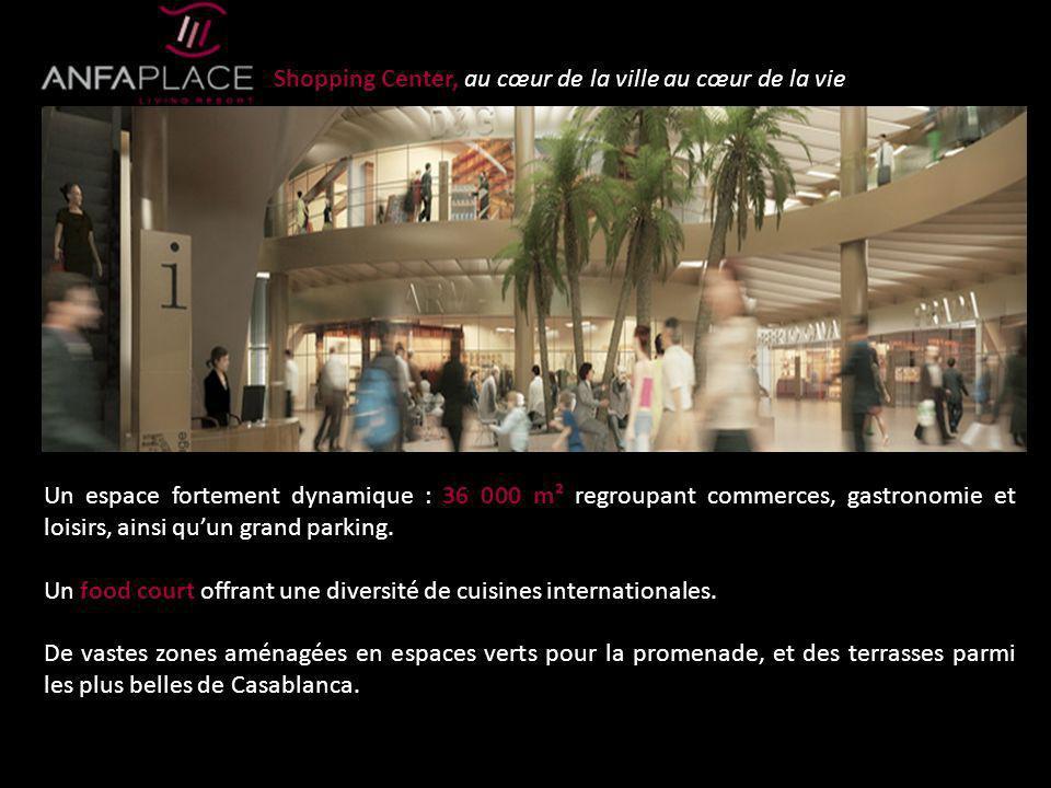 Shopping Center, au cœur de la ville au cœur de la vie Un espace fortement dynamique : 36 000 m² regroupant commerces, gastronomie et loisirs, ainsi q