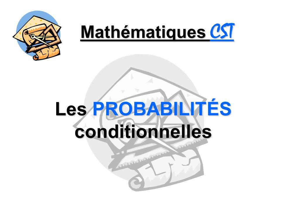 Mathématiques CST Les PROBABILITÉS conditionnelles