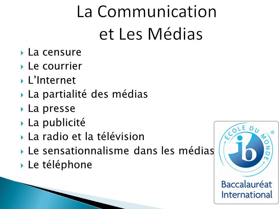 La censure Le courrier LInternet La partialité des médias La presse La publicité La radio et la télévision Le sensationnalisme dans les médias Le télé