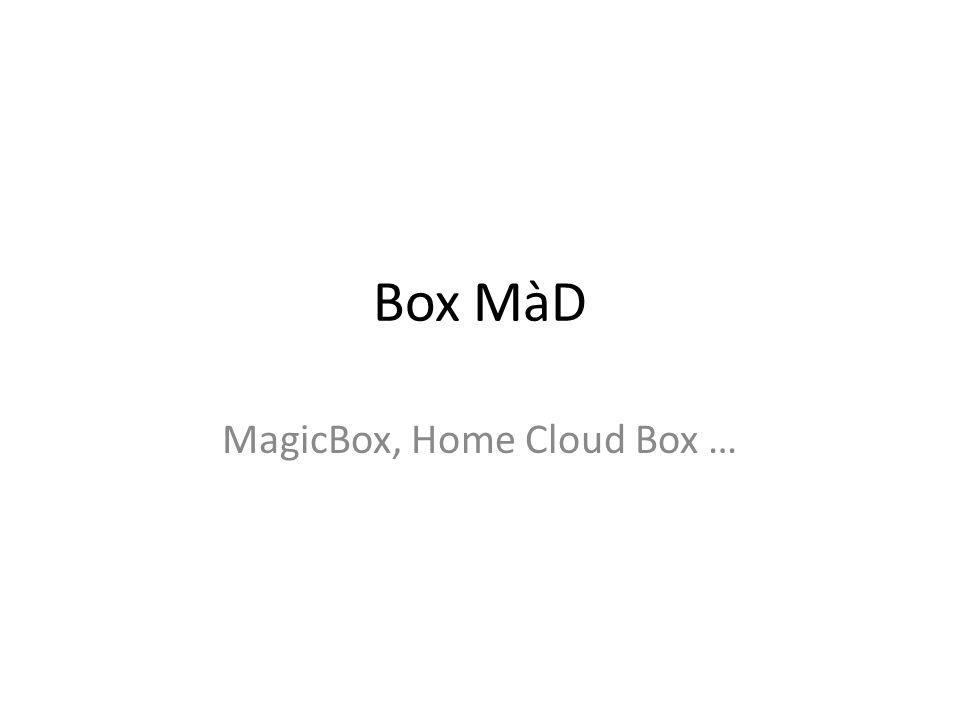 Box MàD MagicBox, Home Cloud Box …