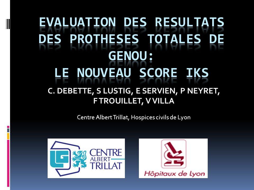 C. DEBETTE, S LUSTIG, E SERVIEN, P NEYRET, F TROUILLET, V VILLA Centre Albert Trillat, Hospices civils de Lyon