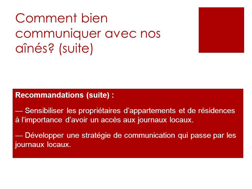 Comment bien communiquer avec nos aînés? (suite) Recommandations (suite) : Sensibiliser les propriétaires dappartements et de résidences à limportance