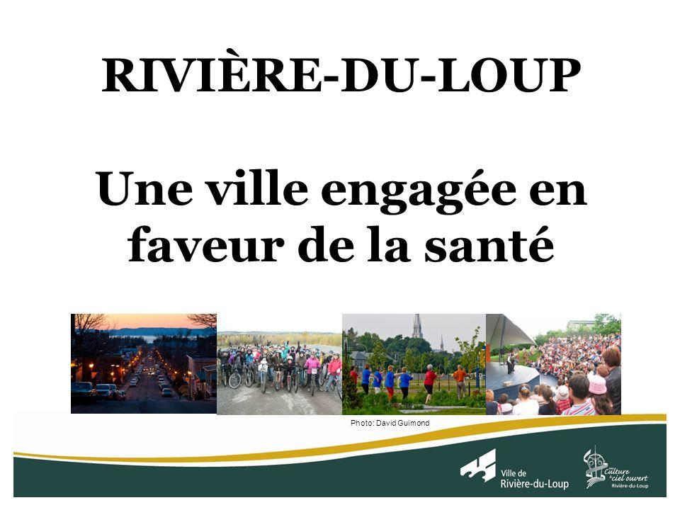 RIVIÈRE-DU-LOUP Une ville engagée en faveur de la santé Photo: David Guimond