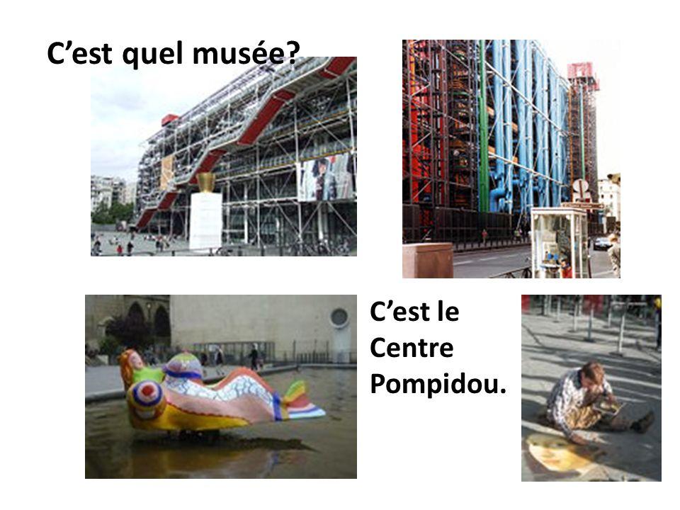 Cest quel musée? Cest le Centre Pompidou.