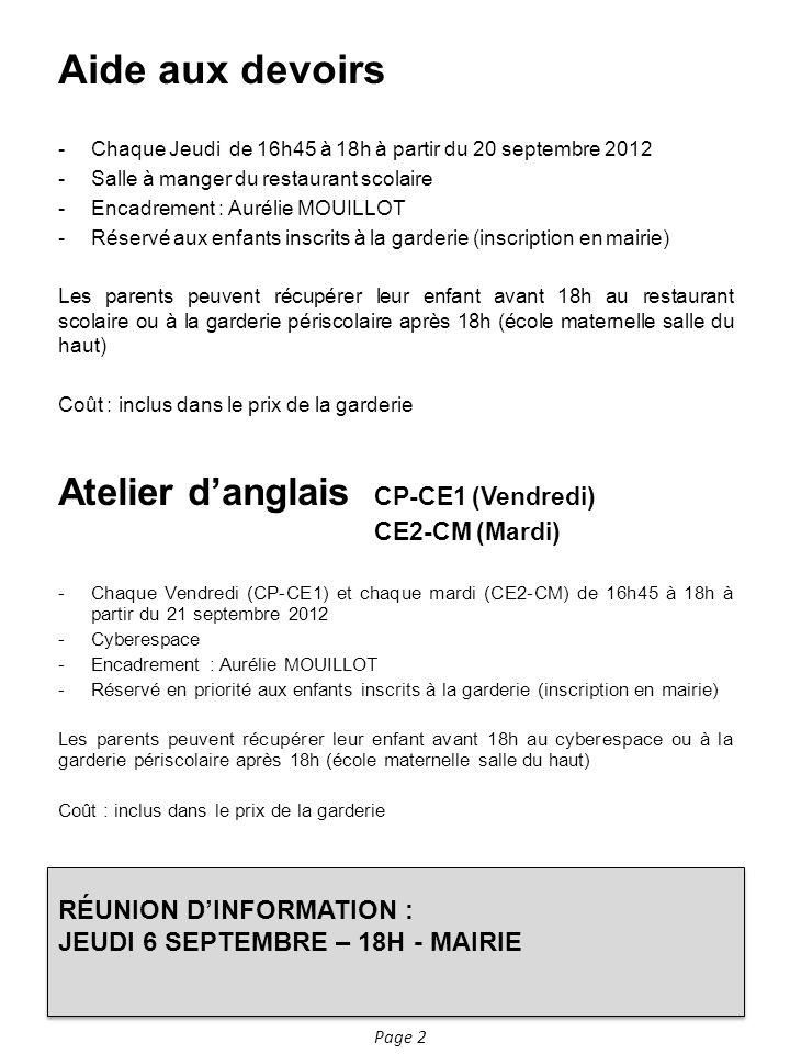 Aide aux devoirs -Chaque Jeudi de 16h45 à 18h à partir du 20 septembre 2012 -Salle à manger du restaurant scolaire -Encadrement : Aurélie MOUILLOT -Ré