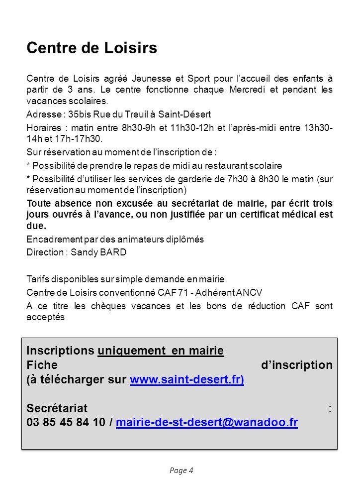 Page 4 Centre de Loisirs Centre de Loisirs agréé Jeunesse et Sport pour laccueil des enfants à partir de 3 ans.