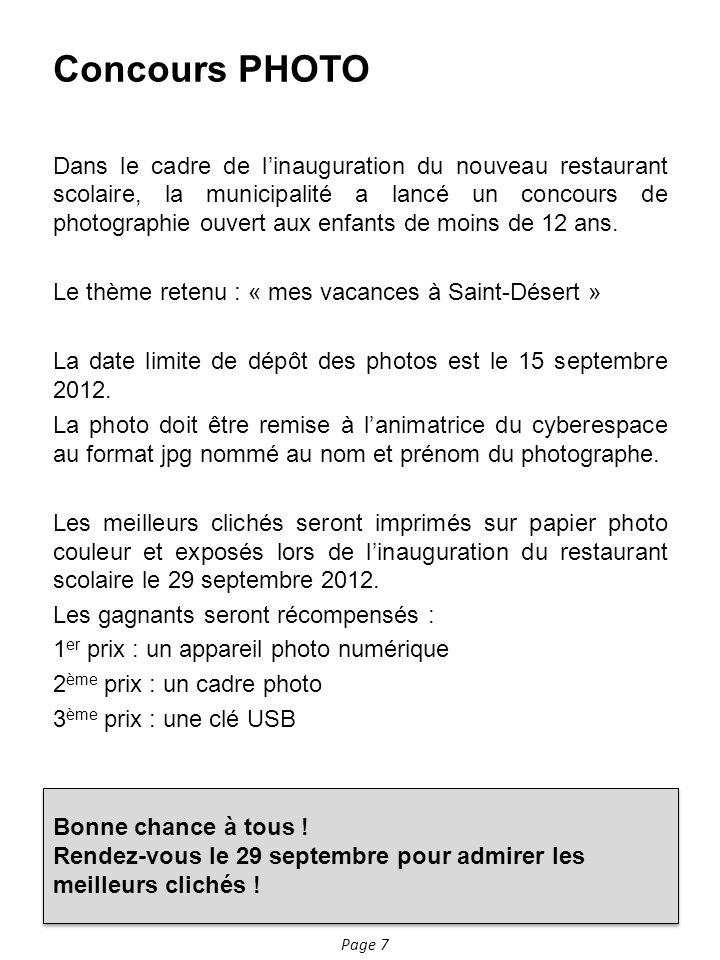 Page 7 Concours PHOTO Dans le cadre de linauguration du nouveau restaurant scolaire, la municipalité a lancé un concours de photographie ouvert aux enfants de moins de 12 ans.
