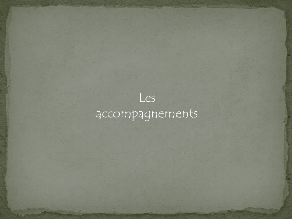 Les accompagnements