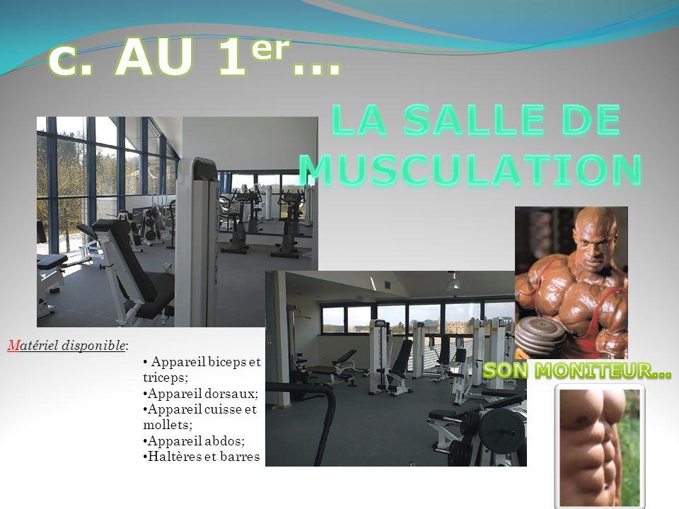 Matériel disponible : Appareil biceps et triceps; Appareil dorsaux; Appareil cuisse et mollets; Appareil abdos; Haltères et barres