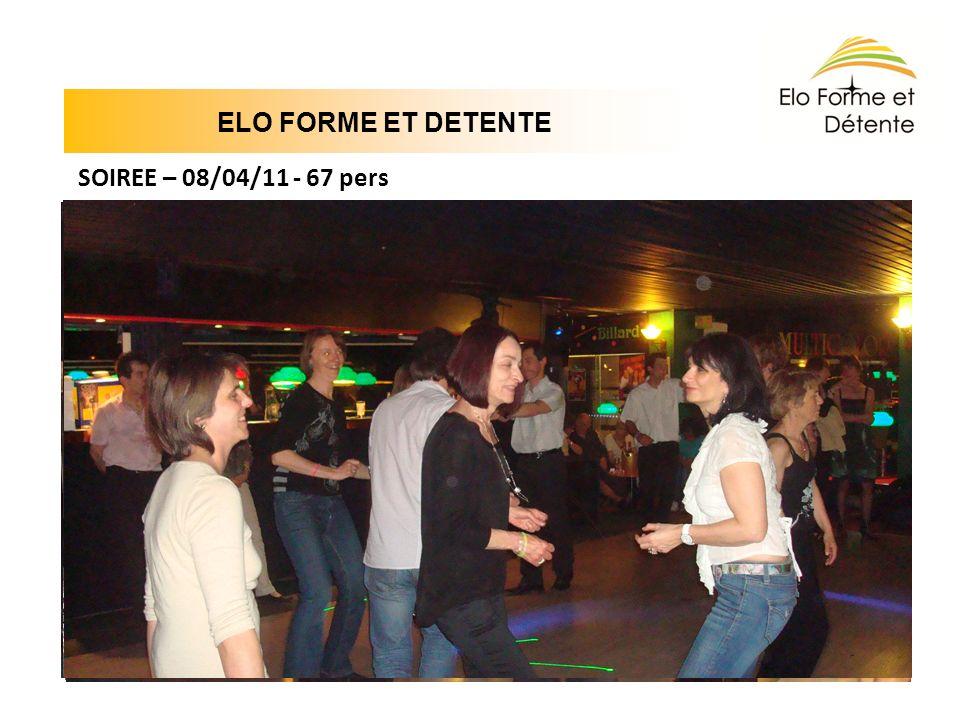 ELO FORME ET DETENTE SOIREE – 08/04/11 - 67 pers