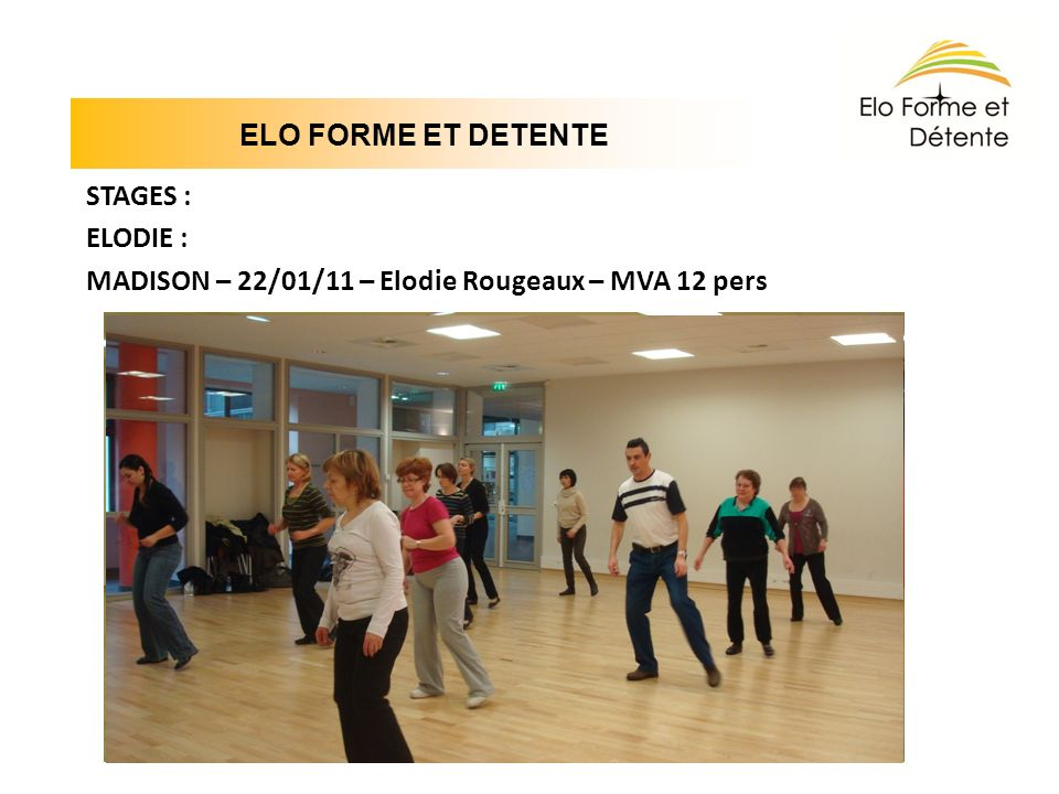 ELO FORME ET DETENTE STAGES : ELODIE : MADISON – 22/01/11 – Elodie Rougeaux – MVA 12 pers