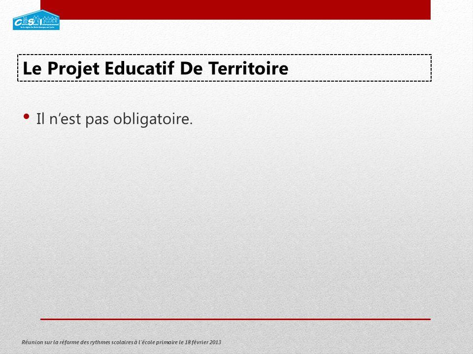 Réunion sur la réforme des rythmes scolaires à lécole primaire le 18 février 2013 Il nest pas obligatoire.
