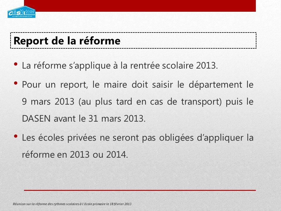 Réunion sur la réforme des rythmes scolaires à lécole primaire le 18 février 2013 La réforme sapplique à la rentrée scolaire 2013.
