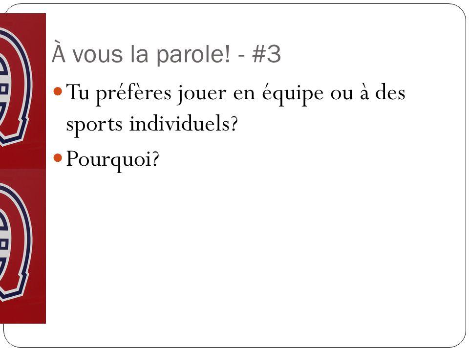 À vous la parole! - #3 Tu préfères jouer en équipe ou à des sports individuels? Pourquoi?