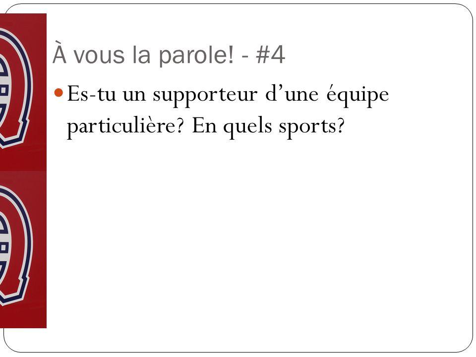 À vous la parole! - #4 Es-tu un supporteur dune équipe particulière? En quels sports?