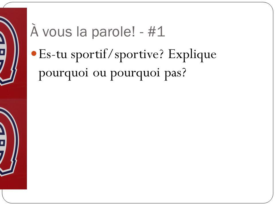 À vous la parole! - #1 Es-tu sportif/sportive? Explique pourquoi ou pourquoi pas?