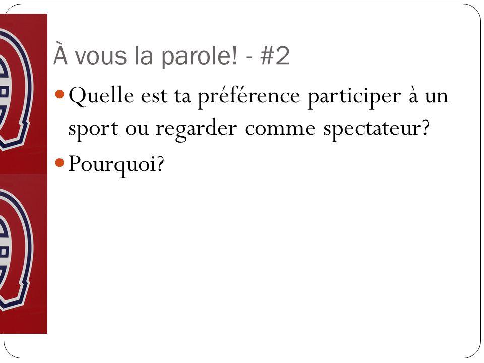 À vous la parole. - #2 Quelle est ta préférence participer à un sport ou regarder comme spectateur.
